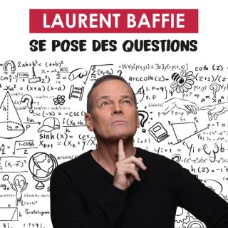 LAURENT BAFFIE SE POSE DES QUESTION