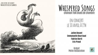Whispered Songs [re-rattrapage du 18/4/20 puis du 10/4/21!]