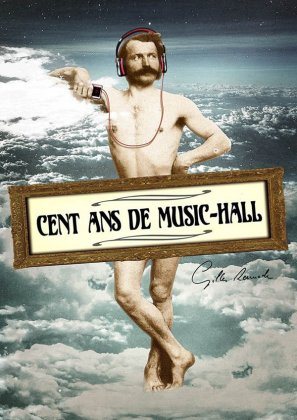CENT ANS DE MUSIC-HALL