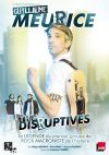 THE DISRUPTIVES & GUILLAUME MEURICE