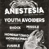 ANESTESIA + YOUTH AVOIDERS +MISSILE